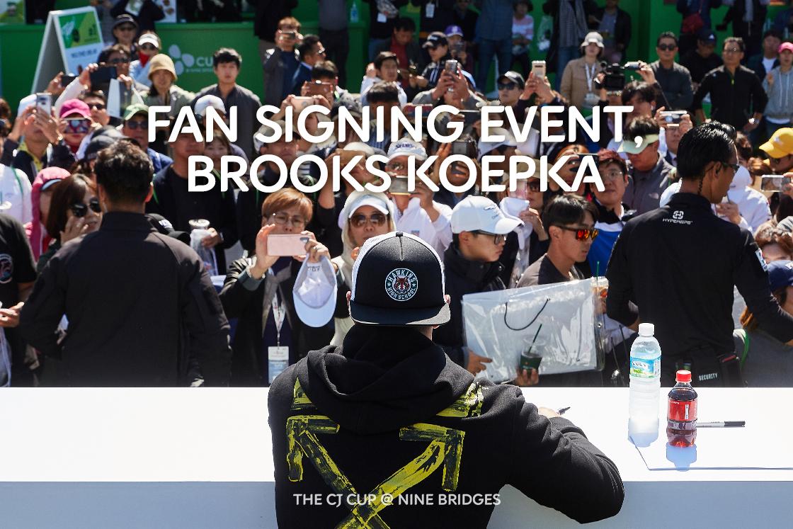 FAN SIGNING EVENT& BROOKS KOEPKA